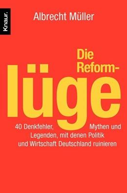 Abbildung von Müller | Die Reformlüge | 2005 | 40 Denkfehler, Mythen und Lege...