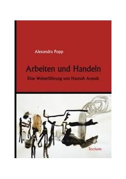 Abbildung von Popp | Arbeiten und Handeln | 2007 | Eine Weiterführung von Hannah ...