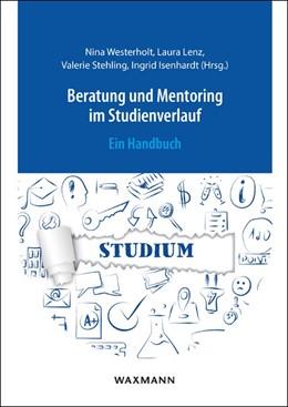 Abbildung von Westerholt / Lenz / Stehling / Isenhardt | Beratung und Mentoring im Studienverlauf | 2018 | Ein Handbuch