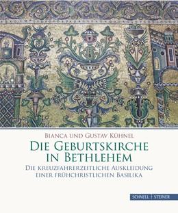 Abbildung von Kühnel | Die Geburtskirche in Bethlehem | 1. Auflage | 2018 | beck-shop.de