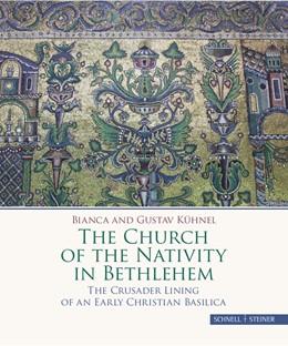 Abbildung von Kühnel | The Church of the Nativity in Bethlehem | 1. Auflage | 2018 | beck-shop.de
