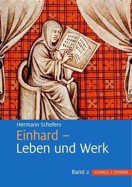 Abbildung von Schefers | Einhard - Leben und Werk | 2019 | Band 2