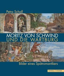 Abbildung von Schall | Moritz von Schwind und die Wartburg | 1. Auflage | 2018 | beck-shop.de