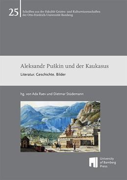 Abbildung von Raev / Stüdemann | Aleksandr PuSkin und der Kaukasus | 1. Auflage | 2018 | beck-shop.de