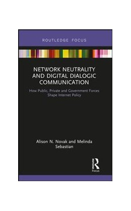 Abbildung von Novak / Sebastian | Network Neutrality and Digital Dialogic Communication | 2018 | How Public, Private and Govern...