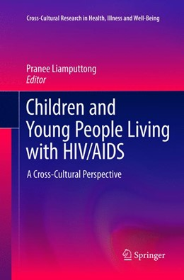 Abbildung von Liamputtong | Children and Young People Living with HIV/AIDS | Softcover reprint of the original 1st ed. 2016 | 2018 | A Cross-Cultural Perspective