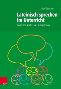 Abbildung von Böttcher | Lateinisch sprechen im Unterricht | 1. Auflage 2019 | 2018