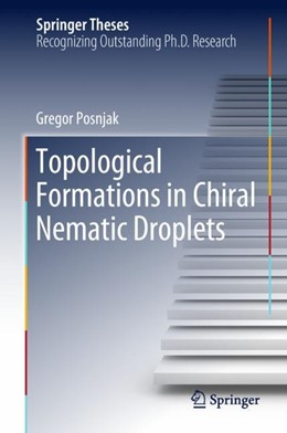 Abbildung von Posnjak | Topological Formations in Chiral Nematic Droplets | 1st ed. 2018 | 2018