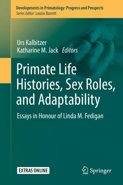 Primate Life Histories, Sex Roles, and Adaptability | Kalbitzer / Jack | 1st ed. 2018, 2018 | Buch (Cover)