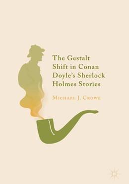 Abbildung von Crowe   The Gestalt Shift in Conan Doyle's Sherlock Holmes Stories   1. Auflage   2018   beck-shop.de