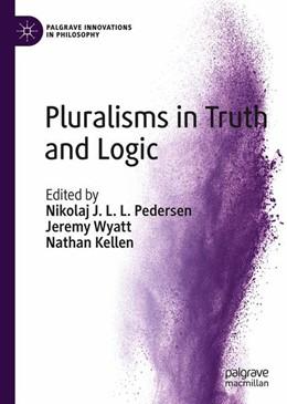 Abbildung von Wyatt / Pedersen / Kellen | Pluralisms in Truth and Logic | 1st ed. 2018 | 2019