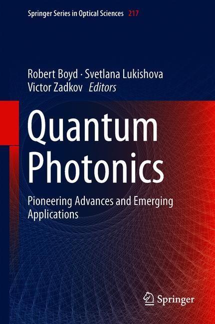 Quantum Photonics: Pioneering Advances and Emerging Applications | Boyd / Lukishova / Zadkov | 1st ed. 2019, 2018 | Buch (Cover)