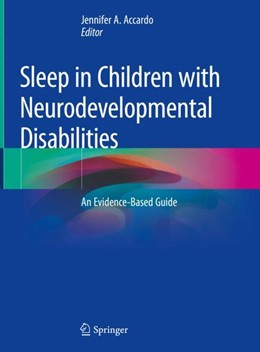 Abbildung von Accardo | Sleep in Children with Neurodevelopmental Disabilities | 1st ed. 2019 | 2019 | An Evidence-Based Guide