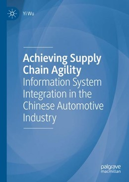 Abbildung von Wu | Achieving Supply Chain Agility | 1st ed. 2019 | 2019 | Information System Integration...