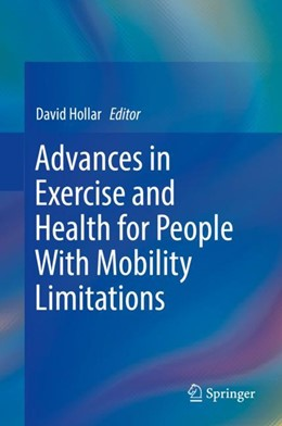 Abbildung von Hollar | Advances in Exercise and Health for People With Mobility Limitations | 1st ed. 2019 | 2018