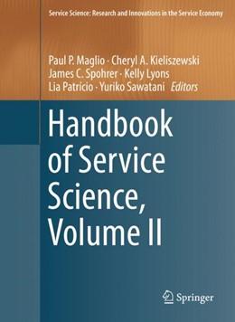 Abbildung von Maglio / Kieliszewski | Handbook of Service Science, Volume II | 1. Auflage | 2018 | beck-shop.de