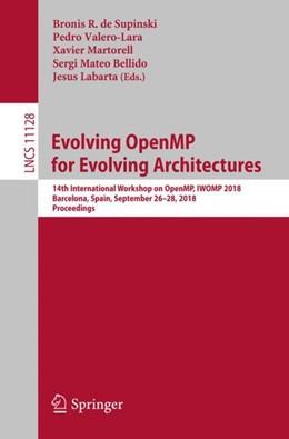 Abbildung von de Supinski / Valero-Lara | Evolving OpenMP for Evolving Architectures | 1. Auflage | 2018 | beck-shop.de