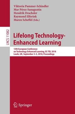 Abbildung von Pammer-Schindler / Pérez-Sanagustín | Lifelong Technology-Enhanced Learning | 1. Auflage | 2018 | beck-shop.de