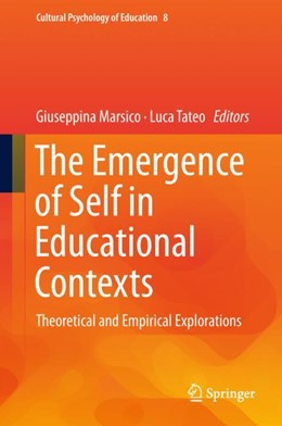 Abbildung von Marsico / Tateo | The Emergence of Self in Educational Contexts | 1st ed. 2018 | 2018 | Theoretical and Empirical Expl... | 8