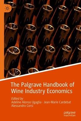 Abbildung von Alonso Ugaglia / Cardebat / Corsi | The Palgrave Handbook of Wine Industry Economics | 1st ed. 2019 | 2019