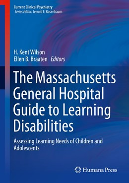 Abbildung von Wilson / Braaten | The Massachusetts General Hospital Guide to Learning Disabilities | 1st ed. 2019 | 2019 | Assessing Learning Needs of Ch...