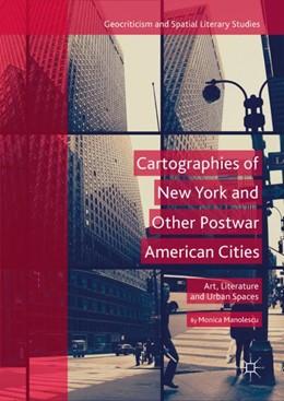 Abbildung von Manolescu | Cartographies of New York and Other Postwar American Cities | 1st ed. 2018 | 2018 | Art, Literature and Urban Spac...