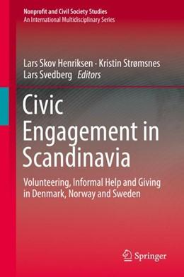 Abbildung von Henriksen / Strømsnes / Svedberg | Civic Engagement in Scandinavia | 1st ed. 2019 | 2018 | Volunteering, Informal Help an...