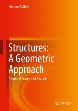 Abbildung von Saliklis | Structures: A Geometric Approach | 1st ed. 2019 | 2018 | Graphical Statics and Analysis