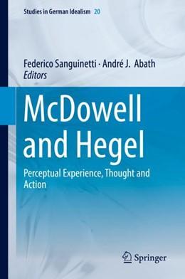 Abbildung von Sanguinetti / Abath | McDowell and Hegel | 1st ed. 2018 | 2018 | Perceptual Experience, Thought... | 20