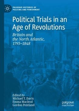 Abbildung von Davis / Macleod | Political Trials in an Age of Revolutions | 1. Auflage | 2019 | beck-shop.de