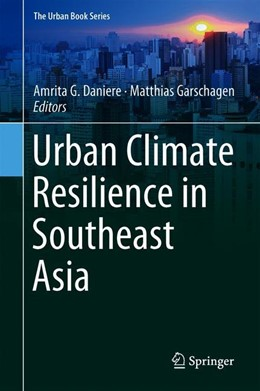 Abbildung von Daniere / Garschagen | Urban Climate Resilience in Southeast Asia | 1. Auflage | 2019 | beck-shop.de