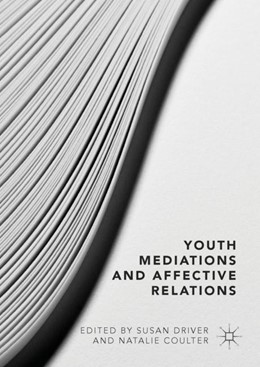 Abbildung von Driver / Coulter   Youth Mediations and Affective Relations   1. Auflage   2018   beck-shop.de