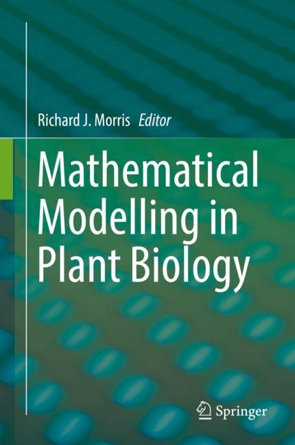 Mathematical Modelling in Plant Biology | Morris | 1st ed. 2018, 2018 | Buch (Cover)