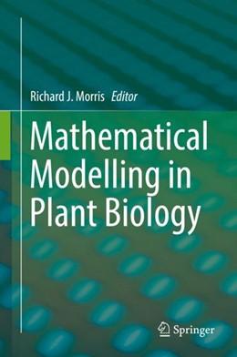 Abbildung von Morris | Mathematical Modelling in Plant Biology | 1st ed. 2018 | 2018