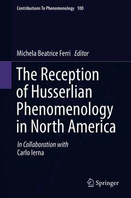 Abbildung von Ferri   The Reception of Husserlian Phenomenology in North America   1. Auflage   2019   100   beck-shop.de