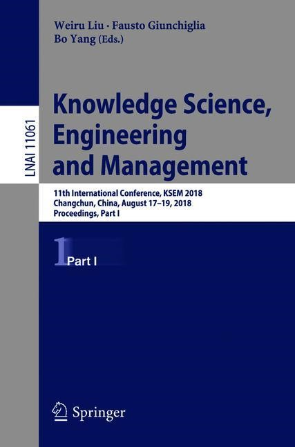 Knowledge Science, Engineering and Management | Liu / Giunchiglia / Yang | 1st ed. 2018, 2018 | Buch (Cover)