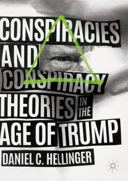 Abbildung von Hellinger | Conspiracies and Conspiracy Theories in the Age of Trump | 1. Auflage | 2018 | beck-shop.de