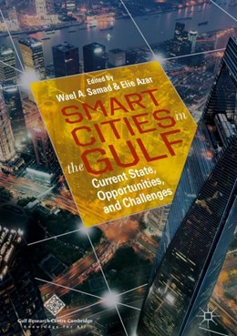 Abbildung von Samad / Azar | Smart Cities in the Gulf | 1st ed. 2019 | 2018 | Current State, Opportunities, ...