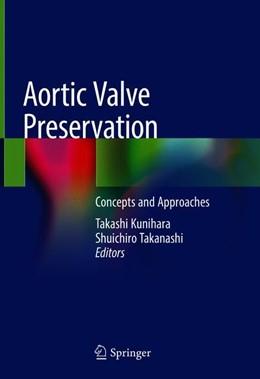 Abbildung von Kunihara / Takanashi   Aortic Valve Preservation   1. Auflage   2019   beck-shop.de