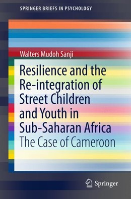 Abbildung von Sanji | Resilience and the Re-integration of Street Children and Youth in Sub-Saharan Africa | 1st ed. 2018 | 2018 | The Case of Cameroon