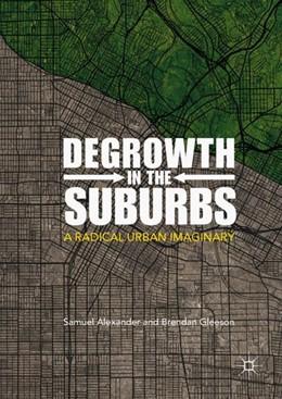 Abbildung von Alexander / Gleeson | Degrowth in the Suburbs | 1. Auflage | 2018 | beck-shop.de