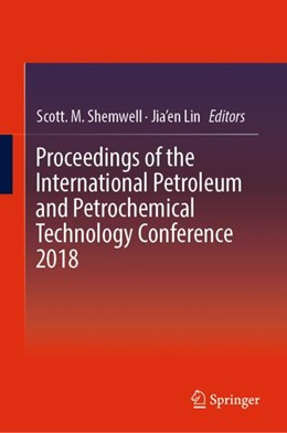 Abbildung von Shemwell / Lin   Proceedings of the International Petroleum and Petrochemical Technology Conference 2018   1. Auflage   2018   beck-shop.de