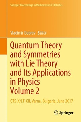 Abbildung von Dobrev | Quantum Theory and Symmetries with Lie Theory and Its Applications in Physics Volume 2 | 1. Auflage | 2018 | 255 | beck-shop.de