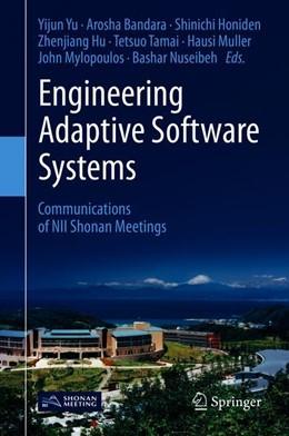 Abbildung von Yu / Bandara / Honiden / Hu / Tamai / Muller / Mylopoulos / Nuseibeh | Engineering Adaptive Software Systems | 1st ed. 2019 | 2019 | Communications of NII Shonan M...