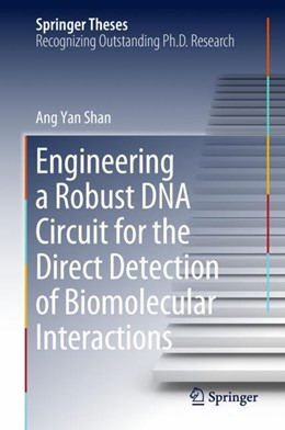 Abbildung von Yan Shan | Engineering a Robust DNA Circuit for the Direct Detection of Biomolecular Interactions | 1st ed. 2018 | 2018