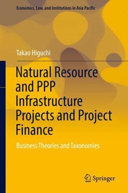 Abbildung von Higuchi | Natural Resource and PPP Infrastructure Projects and Project Finance | 1. Auflage | 2018 | beck-shop.de