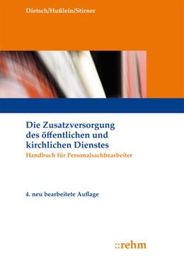 Abbildung von Dietsch / Hußlein / Stirner | Die Zusatzversorgung des öffentlichen und kirchlichen Dienstes | 4., neu bearbeitete Auflage 2019 | 2020 | Handbuch für Personalsachbearb...