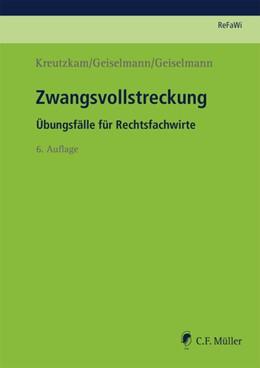 Abbildung von Kreutzkam / Geiselmann | Zwangsvollstreckung | 6. Auflage | 2018 | beck-shop.de