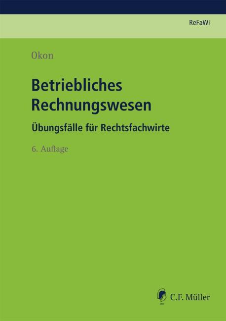 Betriebliches Rechnungswesen | Okon | 6., neu bearbeitete Auflage 2018, 2018 | Buch (Cover)