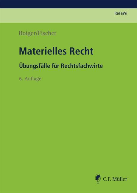 Materielles Recht | Fischer / Boiger | 6., neu bearbeitete Auflage 2018, 2018 | Buch (Cover)